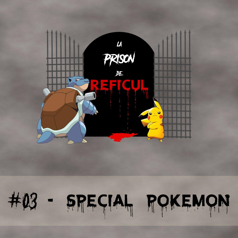#03 - Spécial Pokémon